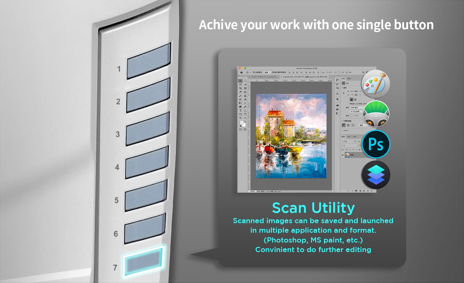 Scan button: Scan and send your image to selected editing software, such as Print or Photoshop.